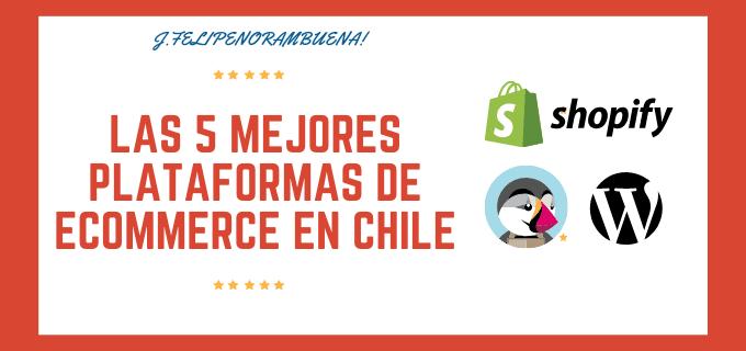 Las 5 mejores plataformas de ecommerce en Chile